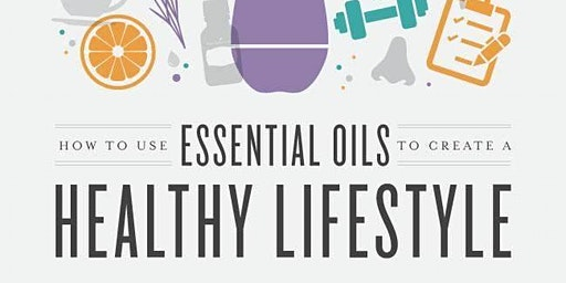 Copy of Create wellness with Essential Oils