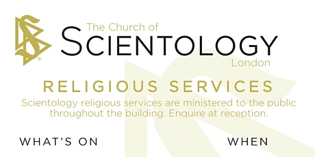 Sunday Service at the Church of Scientology London tickets