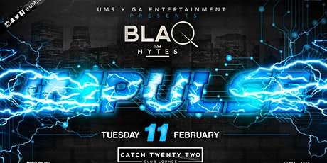 BLAQ NYTE : IMPULSE - GA ENTERTAINMENT tickets