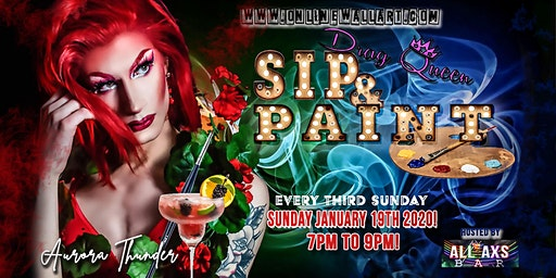 Monthly Sip & Paint with a Drag! Hosted by Aurora Thunder!