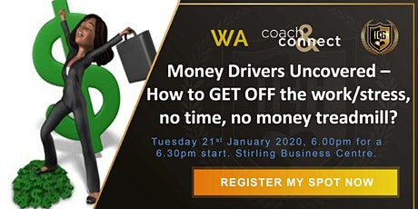 Money Drivers Uncovered... are YOU STUCK on the work/stress, no time, no money treadmill?? tickets