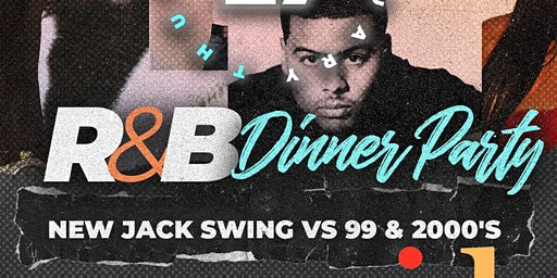 R&B Dinner Party: New Jack Swing vs '99 & 2000's | CIAA Tournament Weekend