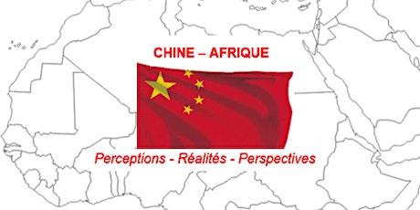 Relations CHINE - AFRIQUE : quelles perceptions ? quelles réalités ? quelles perspectives ? tickets