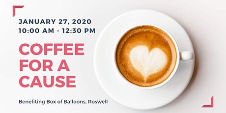Coffee For A Cause: Benefiting Box of Balloons tickets