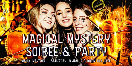MAGICAL Mystery SOIREE @ MAHIKI [VIP Drinks, Intros, MORE] tickets