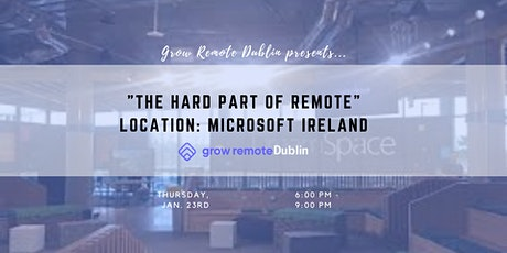 """Grow Remote Dublin presents """"The Hard Part of Remote"""" tickets"""