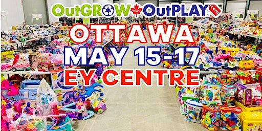 May 15 - Ottawa OutGROW OutPLAY Friday Night Prime Time PRE-SALE