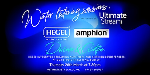 Winter Listening Sessions featuring HEGEL Integrated Streaming Amplifiers and AMPHION Loudspeakers