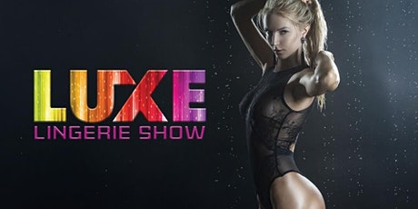 LUXE Lingerie Show tickets