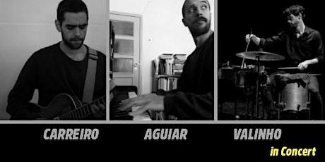 CARREIRO | AGUIAR | VALINHO in Concert. Art Loft Lisbon - Concert Dinner events  bilhetes