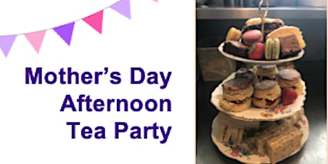 Mother's Day Weekend Afternoon Tea Party  - With prosecco tickets