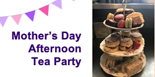 Mother's Day Weekend Afternoon Tea Party  - With prosecco