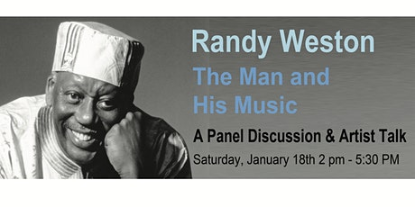 Randy Weston--The Man and His Music (A Panel Discussion & Artist Talk) tickets