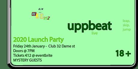 Rejektz presents UPPBEAT 2020 launch party @club 32 dame street tickets