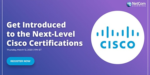 Webinar - Get Introduced to the Next-Level Cisco Certifications