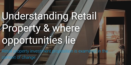 Understanding retail property & where opportunities lie: 1-day course, London tickets
