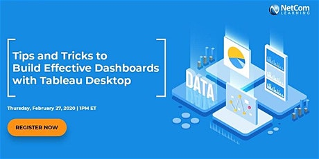 Virtual Event -  Tips and Tricks to Build Effective Dashboards with Tableau Desktop tickets