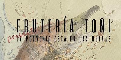 """Concierto Presentación """"El porvenir está en las huevas"""" - Frutería Toñi"""