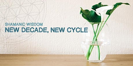 Shamanic Wisdom: New Decade, New Cycle tickets