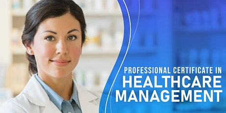 Professional Certificate in Healthcare Management  - Free Intro Class tickets
