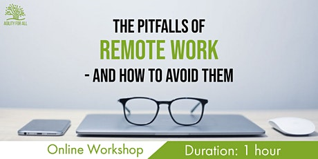 The Pitfalls of Remote Work - And How to Avoid Them (Online Workshop) tickets