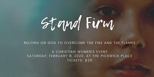 Stand Firm: Relying on God to Overcome the Fire and Flames