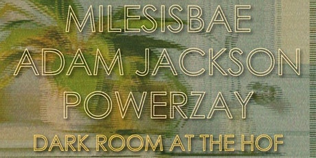 Wide Angle Wednesday: Adam Jackson, MilesIsBae, PowerZay tickets