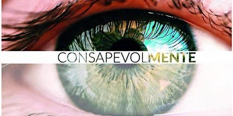 CONSAPEVOL-MENTE biglietti