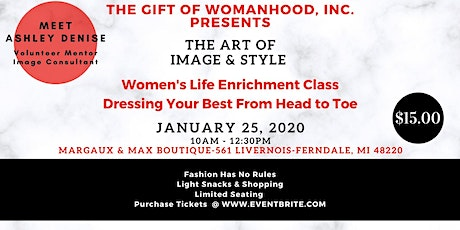 The Gift of Womanhood, Inc. Presents The Art of Image & Style tickets