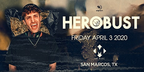 4.3 | HEROBUST | SAN MARCOS TX | THE MARC tickets