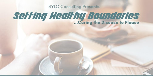 Setting Healthy Boundaries - Curing the Disease to Please