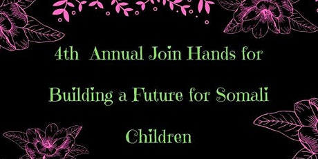 4th Annual Join Hands for Building a Future for Somali Children tickets