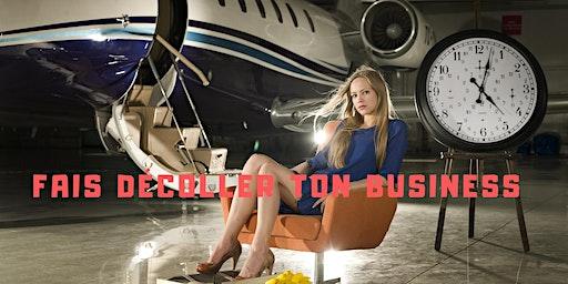 """Fais décoller ton business ! Pour les """"futurs """" entrepreneurs"""