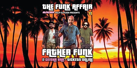 The Funk Affair Featuring Father Funk (UK) tickets