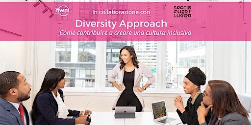 Diversity approach: Come contribuire a creare una cultura inclusiva