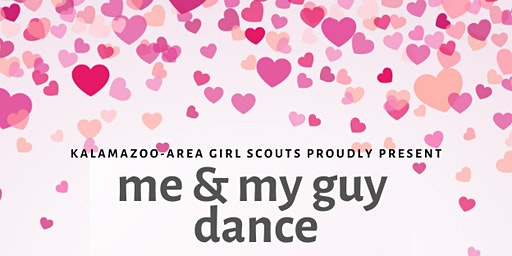 Me & My Guy Dance Presented by Kalamazoo-Area Girl Scouts