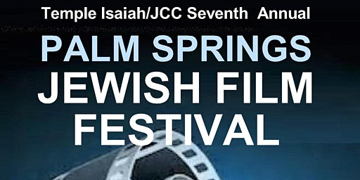 7th Annual Palm Springs Jewish Film Festival 2020