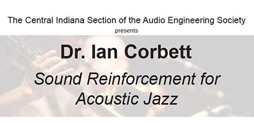 Sound Reinforcement for Acoustic Jazz with Dr. Ian Corbett