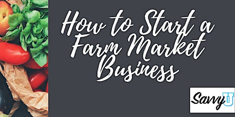 How to Open a Farm Market Business tickets