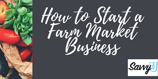 How to Open a Farm Market Business