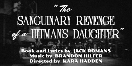 The Sanguinary Revenge of a Hitman's Daughter tickets
