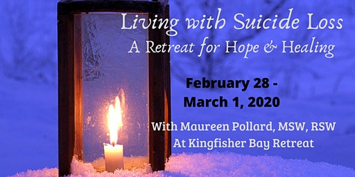 Living with Suicide Loss: A Retreat for Hope and Healing