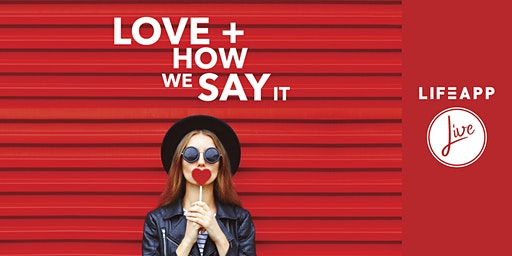 Love + How We Say It
