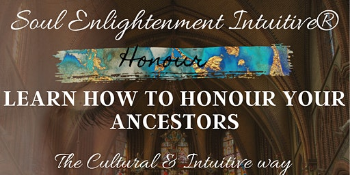 Learn How to Honour Your Ancestors