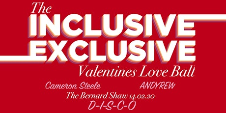 The Inclusive Exclusive Valentines Love Ball tickets