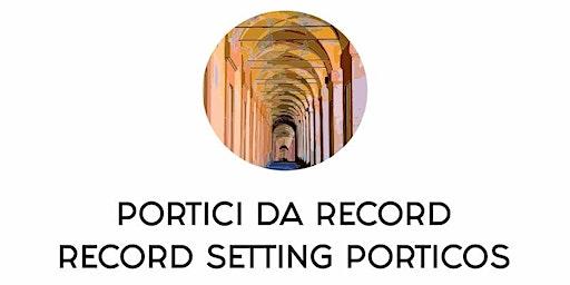PORTICI DA RECORD/RECORD SETTING PORTICOS (free donation)