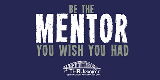Become a Mentor to a Former Foster Youth | March Training