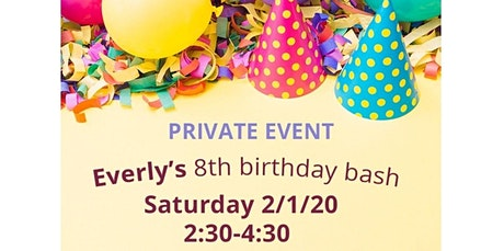 PRIVATE EVENT: Everly's 8th birthday bash (02-01-2020 starts at 2:30 PM) tickets