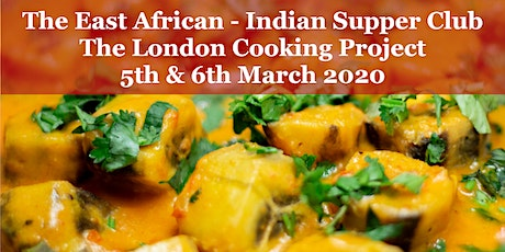 The East African - Indian Supper Club @ London Cooking Project, 6/3 tickets
