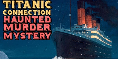 The Titanic Haunted Murder Mystery tickets